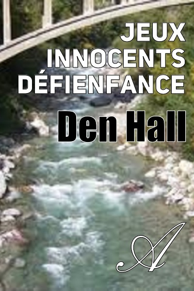 Den Hall - Jeux innocents défienfance