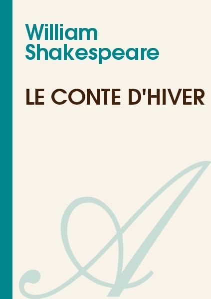 William Shakespeare - Le Conte d'Hiver