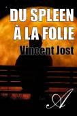 Vincent Jost - Du spleen à la folie