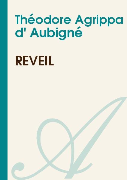 Théodore Agrippa d' Aubigné - Réveil