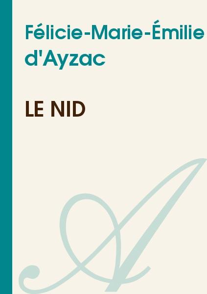 Félicie-Marie-Émilie d'Ayzac - Le nid