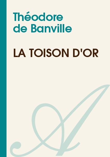 Théodore de Banville - La Toison d'Or