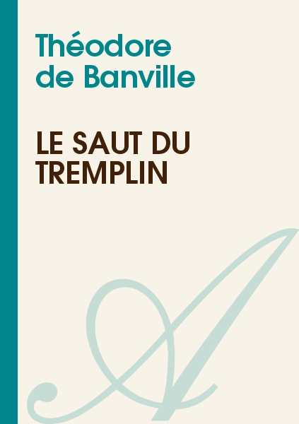 Théodore de Banville - Le saut du tremplin