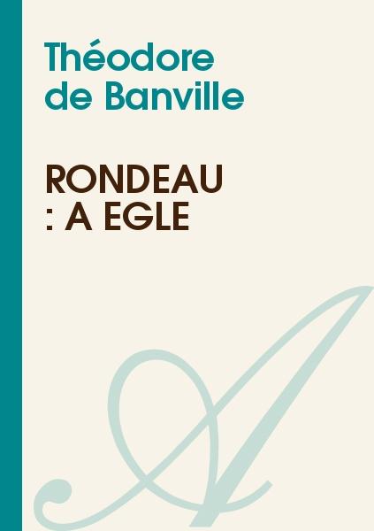 Théodore de Banville - Rondeau : A Églé