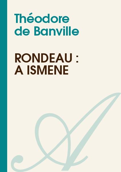 Théodore de Banville - Rondeau : A Ismène