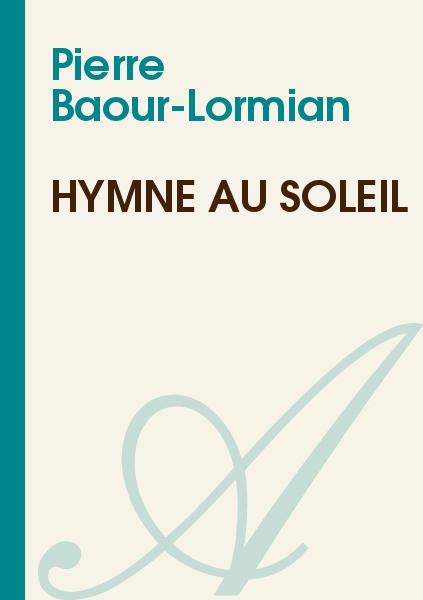 Pierre Baour-Lormian - Hymne au soleil