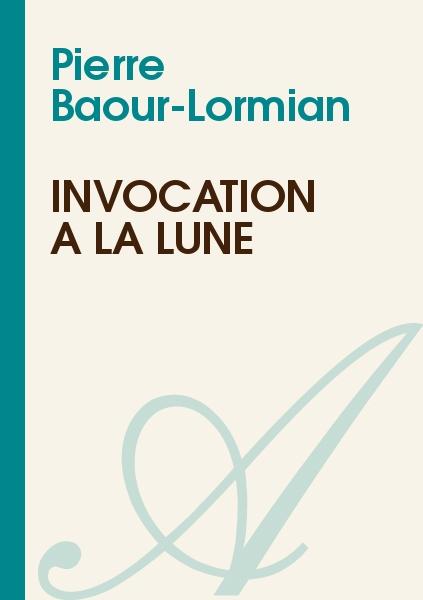 Pierre Baour-Lormian - Invocation à la lune