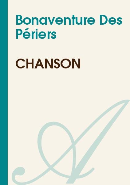 Bonaventure Des Périers - Chanson