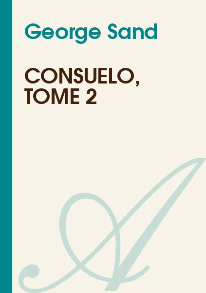 George Sand - Consuelo, tome 2