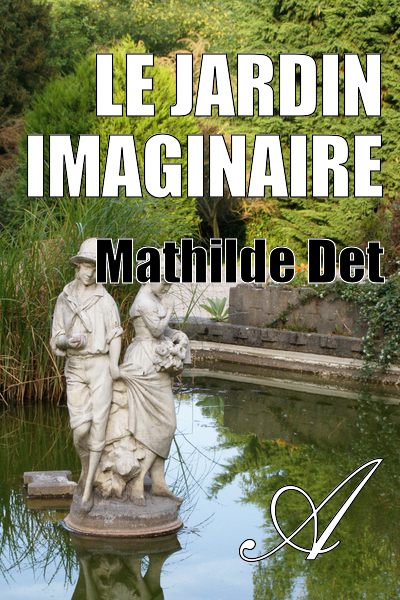 Le jardin imaginaire mathilde det texte int gral for Le jardin imaginaire