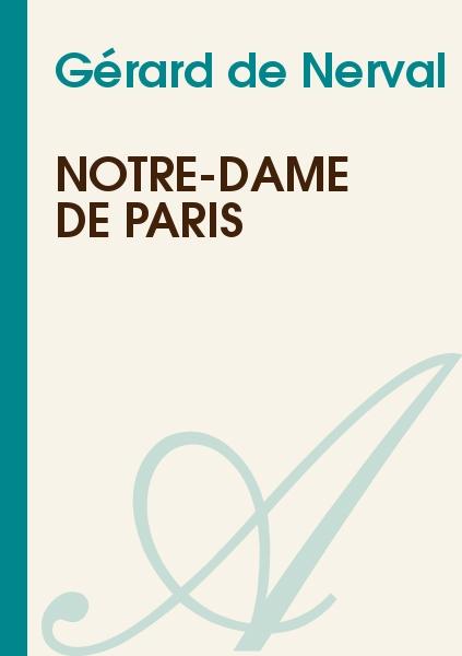 Gérard de Nerval - Notre-Dame de Paris