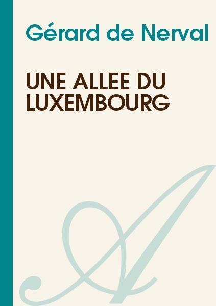 Gérard de Nerval - Une allée du Luxembourg