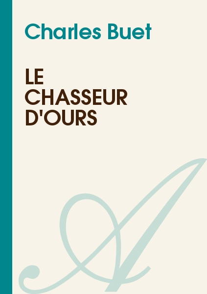 Charles Buet - Le Chasseur d'Ours
