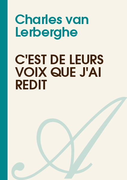 Charles van Lerberghe - C'est de leurs voix que j'ai redit