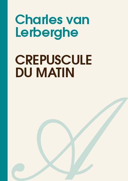 Charles van Lerberghe - Crépuscule du matin