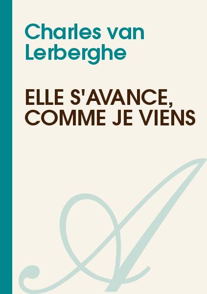 Charles van Lerberghe - Elle s'avance, comme je viens