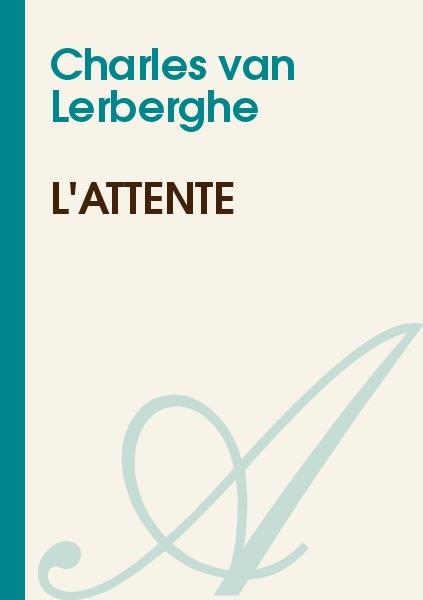 Charles van Lerberghe - L'attente