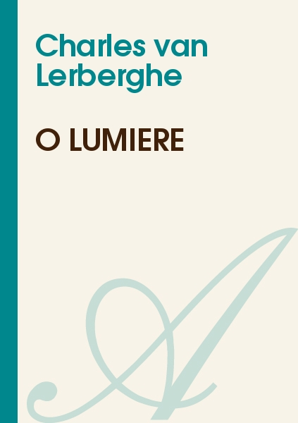Charles van Lerberghe - Ô Lumière
