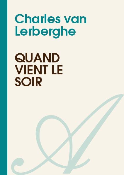 Charles van Lerberghe - Quand vient le soir